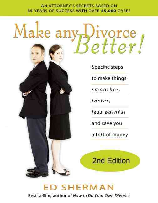 Make Any Divorce Better By Sherman, Ed