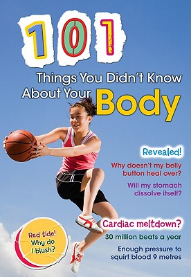 101 Things You Didn't Know About Your Body By Townsend, John